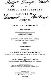 The Medico-chirurgical Review and Journal of Practical Medicine: Volume 20