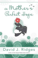 A Mother S Perfect Hope Book PDF