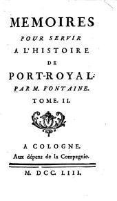 Mémoires Pour Servir A L'Histoire De Port-Royal: Volume2