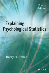 Explaining Psychological Statistics: Edition 4