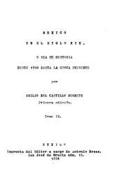 Mexico en el siglo XIX, o sea su historia desde 1800 hasta la epoca presente: Volumen 9
