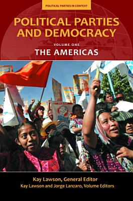 Political Parties and Democracy  Volume I  The Americas PDF