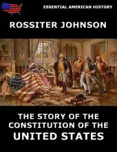 The Story Of The Constitution Of The United States