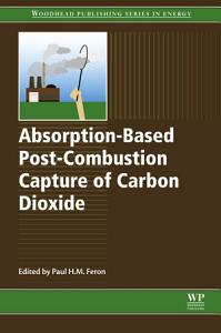 Absorption Based Post Combustion Capture of Carbon Dioxide