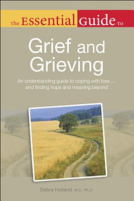 The Essential Guide to Grief and Grieving