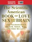The Scientific American Book of Love, Sex and the Brain