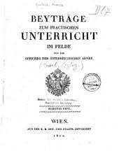 Beyträge zum practischen Unterricht im Felde für die Officiere der österreichischen Armee: Band 6
