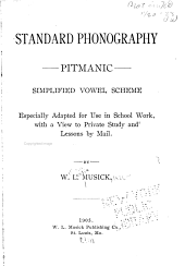 Standard phonography, Pitmanic: simplified vowel scheme, especially adapted for use in school work, with a view to private study and lessons by mail
