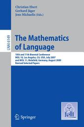 The Mathematics of Language: 10th and 11th Biennial Conference, MOL 10, Los Angeles, CA, USA, July 28-30, 2007 and MOL 11, Bielefeld, Germany, August 20-21, 2009, Revised Selected Papers