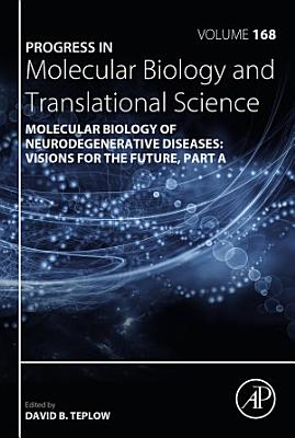 Molecular Biology of Neurodegenerative Diseases  Visions for the Future
