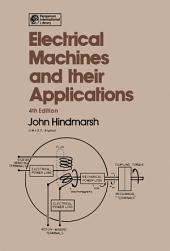 Electrical Machines & their Applications: Edition 4