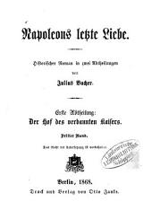 Napoleons letzte Liebe: historischer Roman in zwei Abtheilungen. ¬Der Hof des verbannten Kaisers. 1,3