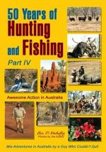 50 Years of Hunting and Fishing, Part Iv