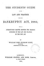 The Students  Guide to the Law and Practice Under the Bankruptcy Act  1883 PDF