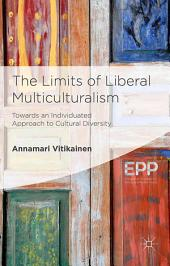 The Limits of Liberal Multiculturalism: Towards an Individuated Approach to Cultural Diversity