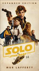 Solo A Star Wars Story Expanded Edition Book PDF