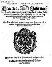 Prognosticon Astrologicvm Oder Practica, Auffs Jahr ... M. D. XCVI. [1596]