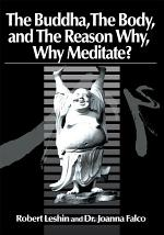 The Buddha the Body and the Reason Why?