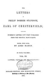 The Letters of Philip Dormer Stanhope, Earl of Chesterfield: Including Numerous Letters Now First Published from the Original Manuscripts, Volume 3