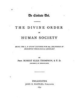 De Civitate Dei  The Divine Order of Human Society PDF