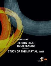 Jikishin Dojo Budo Kenshu - Study of the Martial Way