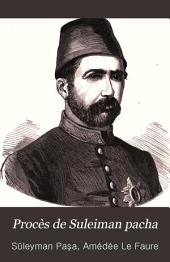 Procès de Suleiman pacha: avec portrait et cartes