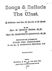 Songs and Ballads of the West: A Collection Made from the Mouths of the People
