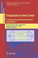 Evaluation in the Crowd  Crowdsourcing and Human Centered Experiments PDF