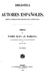 Obras del padre Juan de Mariana: Volumen 1