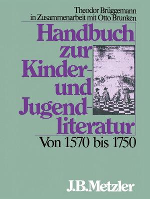 Handbuch zur Kinder  und Jugendliteratur  Von 1570 bis 1750 PDF