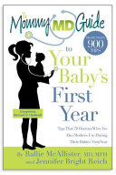 The Mommy MD Guide to Your Baby s First Year Book
