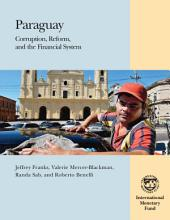 Paraguay: Corruption, Reform, and the Financial System