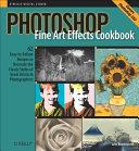Photoshop Fine Art Effects Cookbook