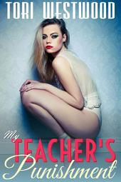 My Teacher's Punishment (Age Play Age Difference Spanking Older Man Younger Woman Student Teacher BDSM Erotica)
