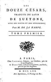 Les douze Césars, traduits du latin de Suétone: Volume1