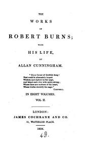 The works of Robert Burns; with his life, by A. Cunningham: Volume 2