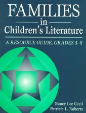 Families in Children's Literature: A Resource Guide, Grades 4-8