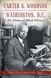 Carter G Woodson In Washington D C  Book PDF