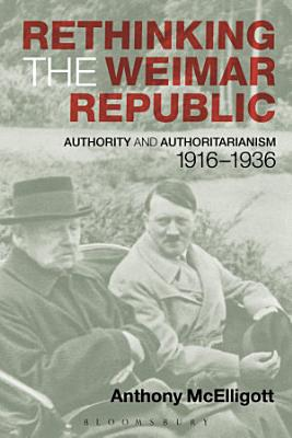 Rethinking the Weimar Republic PDF