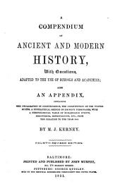 A Compendium of Ancient and Modern History [microform] : with Questions Adapted to the Use of Schools and Academies, Also an Appendix Containing the Declaration of Independence ... from the Creation to the Year 1845