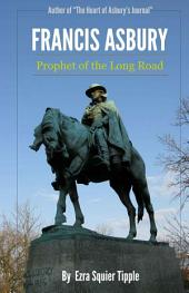 Francis Asbury: Prophet of the Long Road