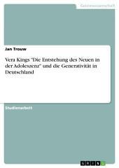 """Vera Kings """"Die Entstehung des Neuen in der Adoleszenz"""" und die Generativität in Deutschland"""