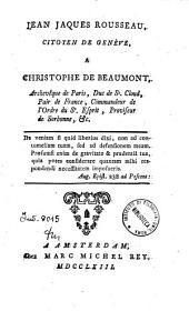 Jean Jaques Rousseau, citoyen de Geneve, a Christophe de Beaumont, ...
