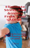 Eliminate Stress And Anxiety From Your ADHD