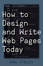 How to Design and Write Web Pages Today, 2nd Edition