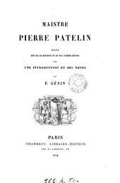 Maistre Pierre Patelin, texte revu avec une intr. et des notes par F. Génin