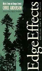 Edge Effects: Notes From An Oregon Forest