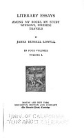 The Works of James Russell Lowell  Literary essays PDF