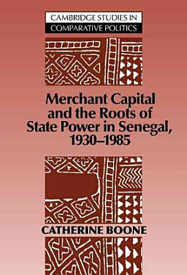 Merchant Capital and the Roots of State Power in Senegal PDF