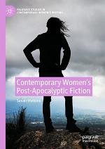 Contemporary Women's Post-Apocalyptic Fiction